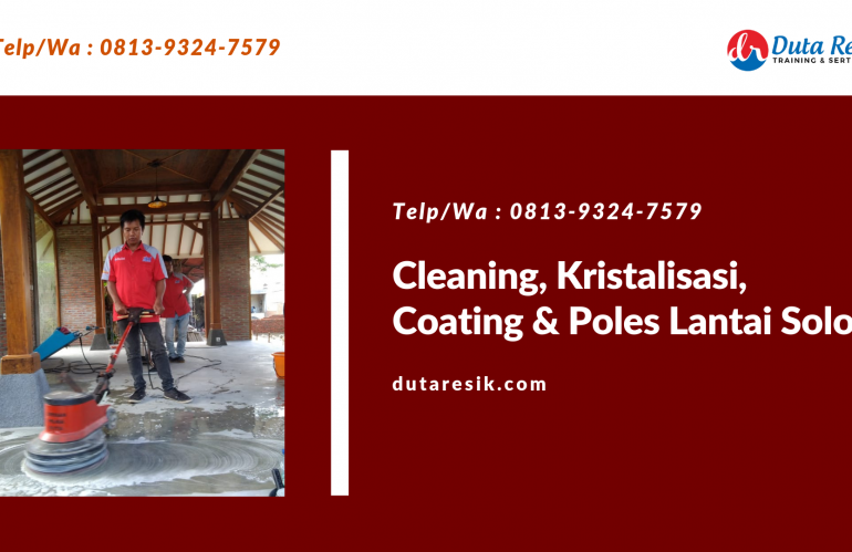 Cleaning, Kristalisasi, Coating & Poles Lantai di Solo